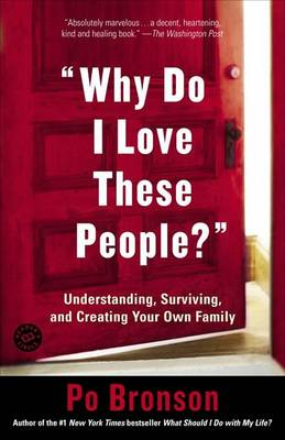 'Why Do I Love These People?' by Po Bronson