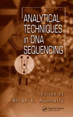 Analytical Techniques In DNA Sequencing by Brian K. Nunnally