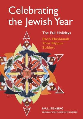 Celebrating the Jewish Year: The Fall Holidays book