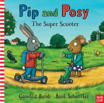 Pip and Posy: The Super Scooter by Nosy Crow