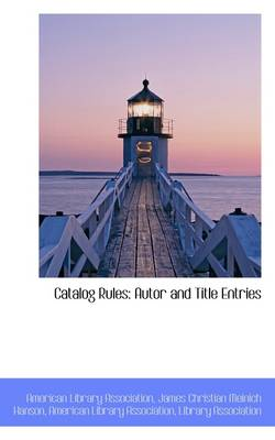 Catalog Rules: Autor and Title Entries book