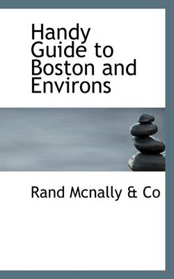 Handy Guide to Boston and Environs by Rand McNally & Co