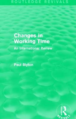 Changes in Working Time by Paul Blyton