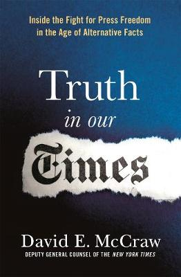 The Truth in Our Times by David McCraw