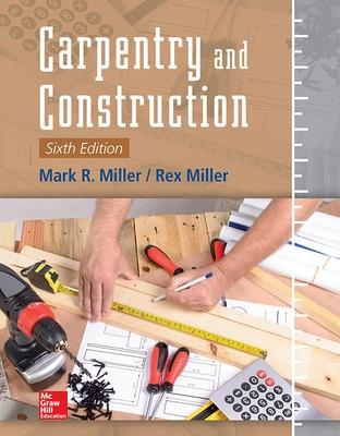 Carpentry and Construction, Sixth Edition by Rex Miller