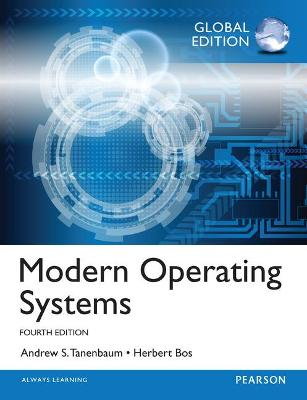 Modern Operating Systems: Global Edition by Andrew S. Tanenbaum