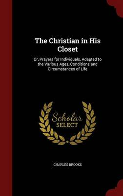 The Christian in His Closet by Charles Brooks
