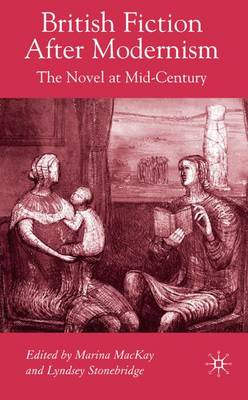 British Fiction After Modernism by Marina MacKay