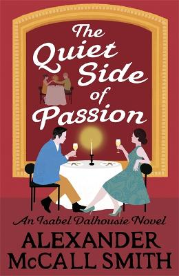 Quiet Side of Passion by Alexander McCall Smith