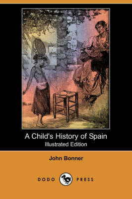 Child's History of Spain (Illustrated Edition) (Dodo Press) book