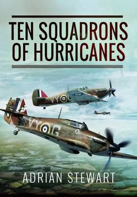 Ten Squadrons of Hurricanes by Adrian Stewart