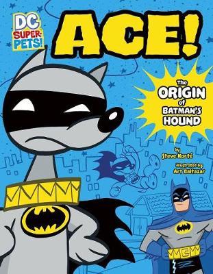 Ace: The Origin of Batman's Dog book