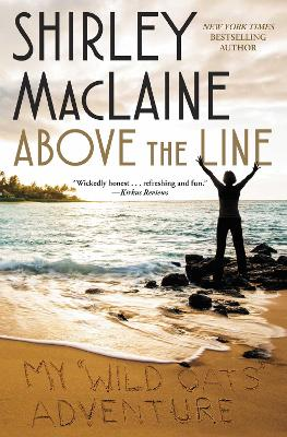 Above the Line: My Wild Oats Adventure by Shirley MacLaine