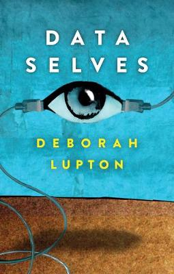 Data Selves: More-than-Human Perspectives by Deborah Lupton