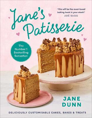 Jane's Patisserie: Deliciously customisable cakes, bakes and treats book