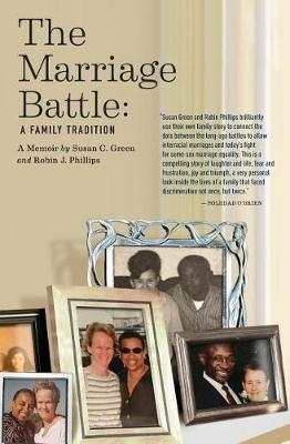 The Marriage Battle: A Family Tradition by Susan C Green