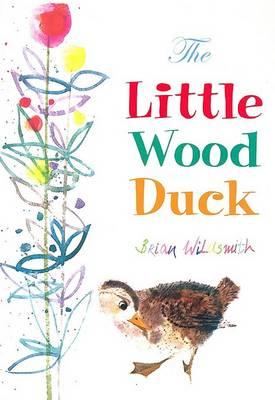 Little Wood Duck by Brian Wildsmith