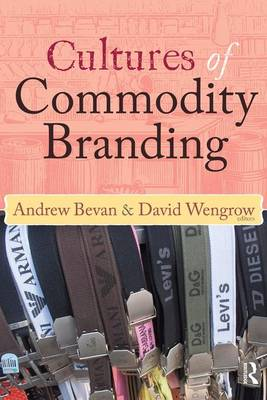 Cultures of Commodity Branding by Andrew Bevan