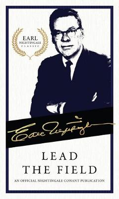 Lead the Field: An Official Nightingale Conant Publication by Earl Nightingale