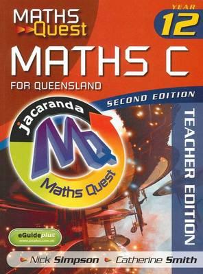 Maths Quest Maths C Year 12 for Queensland 2E Teacher Edition & EGuidePLUS by Nick Simpson
