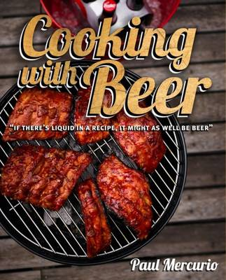 Cooking with Beer by Paul Mercurio
