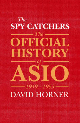 The Spy Catchers by David Horner