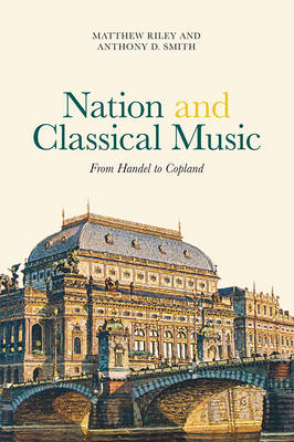 Nation and Classical Music by Matthew Riley