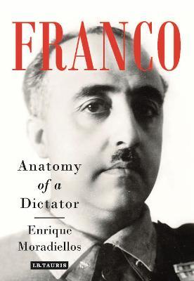 Franco by Enrique Moradiellos
