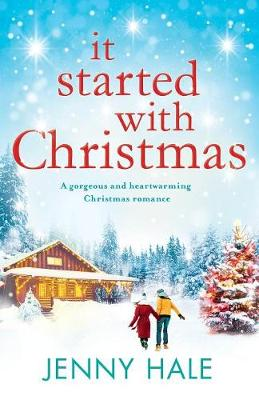 It Started with Christmas: A Heartwarming Feel-Good Christmas Romance by Jenny Hale