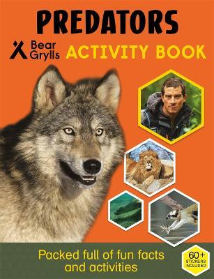 Bear Grylls Activity Series: Predators - Bear Grylls by Bear Grylls