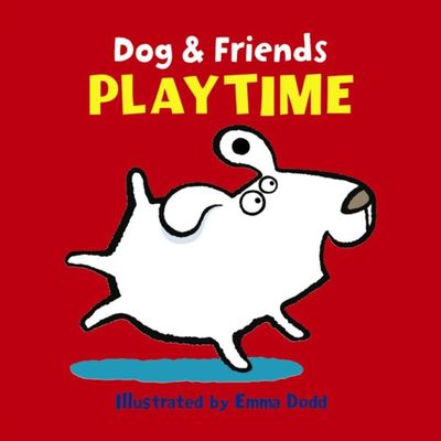 Dog & Friends: Playtime by Emma Dodd