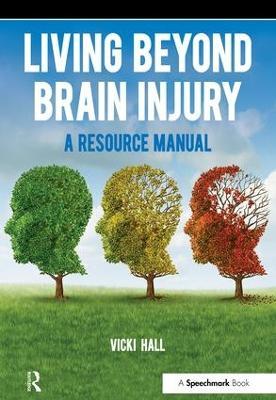 Living Beyond Brain Injury by Vicky Hall