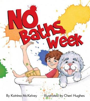 No Baths Week by Katrina McKelvey