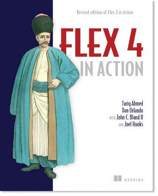Flex 4 in Action by Tariq Ahmed