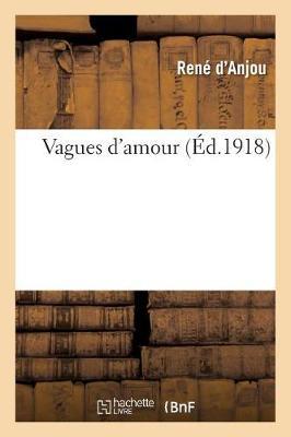 Vagues d'Amour by Rene D'Anjou