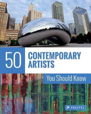 50 Contemporary Artists You Should Know book
