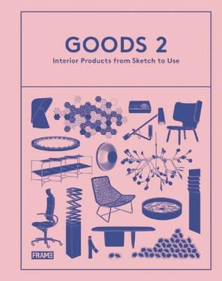 Goods 2: Interior Products from Sketch to Use book