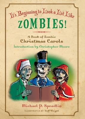 It's Beginning to Look a Lot Like Zombies! by Michael P. Spradlin