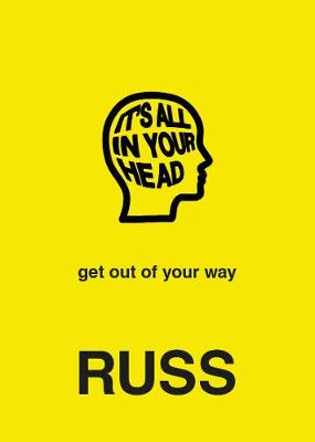 IT'S ALL IN YOUR HEAD by Russ