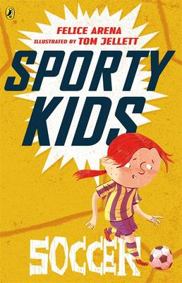 Sporty Kids: Soccer! by Felice Arena