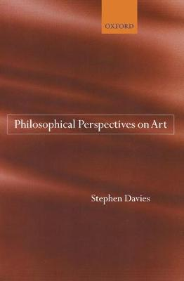 Philosophical Perspectives on Art by Stephen Davies