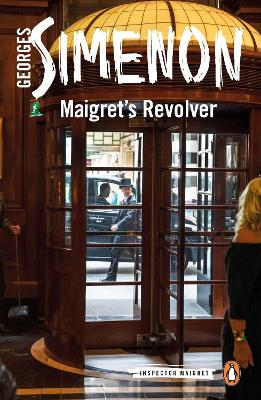 Maigret's Revolver: Inspector Maigret #40 by Georges Simenon