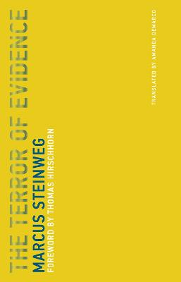 The Terror of Evidence: Volume 4 by Marcus Steinweg