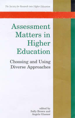 Assessment Matters in Higher Education: Choosing and Using Diverse Approaches by Sally Brown