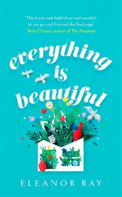 Everything is Beautiful: the most uplifting, heartwarming read of 2021 book