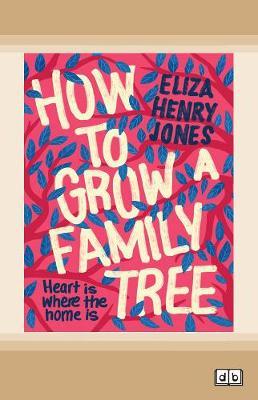 How to Grow a Family Tree by Eliza Henry-Jones