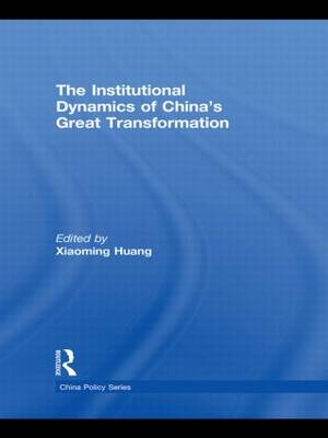 The Institutional Dynamics of China's Great Transformation book