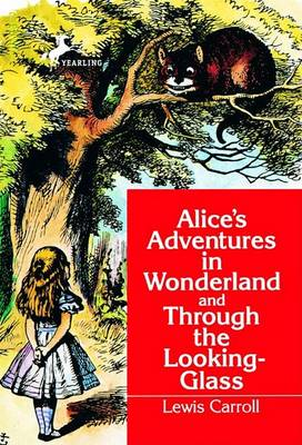 Alice's Adventures in Wonderland ; and, through the Looking Glass by Lewis Carroll
