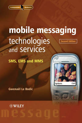 Mobile Messaging Technologies and Services by Gwenael Le Bodic
