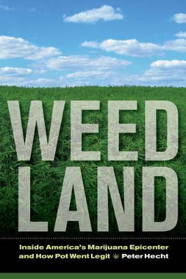 Weed Land by Peter Hecht